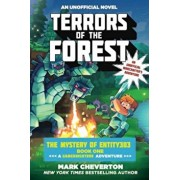 Terrors of the Forest: The Mystery of Entity303 Book One: A Gameknight999 Adventure: An Unofficial Minecrafter's Adventure, Paperback/Mark Cheverton