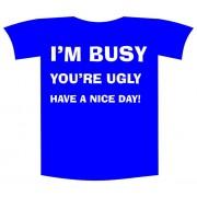 Tricou imprimat I m busy