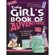 The Girl's Book of Adventure: The Little Guidebook for Smart and Resourceful Girls, Hardcover/Michele Lecreux