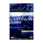 Castaway. The full inside story of the major BBC TV series - Mark Mccrum - Livre
