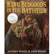 King Bidgood's in the Bathtub, Paperback/Audrey Wood