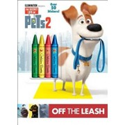 Off the Leash (the Secret Life of Pets 2), Paperback/Random House