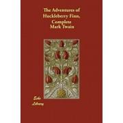 The Adventures of Huckleberry Finn, Complete, Paperback/Mark Twain