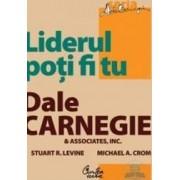 Liderul poti fi tu - Dale Carnegie