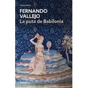 La Puta de Babilonia / The Whore of Babylon, Paperback/Fernando Vallejo