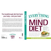 The Everything Guide to the Mind Diet: Optimize Brain Health and Prevent Disease with Nutrient-Dense Foods, Paperback
