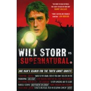 Will Storr Vs. The Supernatural. One man's search for the truth about ghosts, Paperback/Will Storr