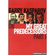 Carte : Garry Kasparov on My Great Predecessors: Part 1 Garry Kasparov