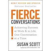 Fierce Conversations (Revised and Updated): Achieving Success at Work and in Life One Conversation at a Time, Paperback