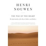 The Way of the Heart: The Spirituality of the Desert Fathers and Mothers, Paperback/Henri J. Nouwen