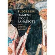Oamenii epocii fanariote. Chipuri din bisericile Tarii Romanesti si Moldovei/Tudor Dinu