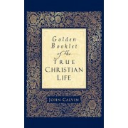 Golden Booklet of the True Christian Life, Paperback