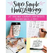 Super Simple Hand Lettering: 20 Traceable Alphabets, Easy Projects, Practice Sheets & More!, Paperback