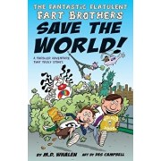 The Fantastic Flatulent Fart Brothers Save the World!: A Thriller Adventure That Truly Stinks; Us Edition, Paperback/M. D. Whalen