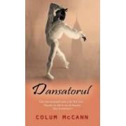 Dansatorul - Colum McCann