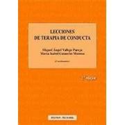 Miguel Ángel Vallejo Pareja / María Isabel Comeche Moreno (Coordinadores) Lecciones de terapia de conducta