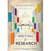 Writing and Research: A Guide for Theological Students, Paperback/Kevin Gary Smith