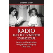 Radio and the Gendered Soundscape par Ehrick & Christine University of Louisville & Kentucky