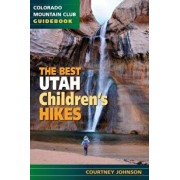 The Best Utah Children's Hikes, Paperback/Courtney Johnson