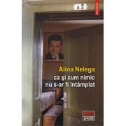 ca si cum nimic nu s-ar fi intamplat/Alina Nelega