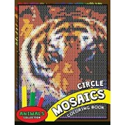 Circle Mosaics Coloring Book 2: Cute Animals Coloring Pages Color by Number Puzzle for Adults, Paperback/Kodomo Publishing