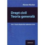 Drept civil. Teoria generala vol.2 Teoria drepturilor subiective civile - Marian Nicolae