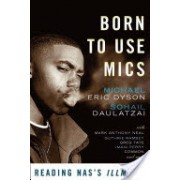 "Born to Use Mics - Reading Nas's ""Illmatic"" (Dyson Michael)(Paperback) (9780465002115)"