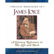 Critical Companion to James Joyce by A.Nicholas Fargnoli & Michael ...