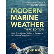 Modern Marine Weather: From Time-Honored Traditional Knowledge to the Latest Technology, Paperback/David Burch