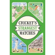 Cricket's Strangest Matches: Extraordinary But True Stories from Over a Century of Cricket, Paperback/Andrew Ward