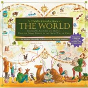 Child's Introduction to the World: Geography, Cultures, and People - From the Grand Canyon to the Great Wall of China, Hardcover/Heather Alexander