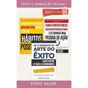 Ęxito E Superaçăo Pessoal 3 Livros Em 1: OS 10 Segredos Da Arte Do Čxito + 6 Passos Para Eliminar Maus Hábitos + Como Vencer O Medo, Deixar de Procras, Paperback/Steve Allen