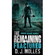 The Remaining: Fractured, Paperback/D. J. Molles