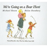 We're Going on a Bear Hunt/Michael Rosen