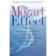 The Mozart Effect: Tapping the Power of Music to Heal the Body, Strengthen the Mind, and Unlock the Creative Spirit, Paperback