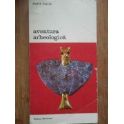 Aventura Arheologica - Andre Parrot