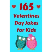 165 Valentines Day Jokes for Kids: The Hilarious Valentine's Day Gift Book for Boys and Girls, Paperback/Hayden Fox