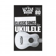 Music Sales The Little Black Book of Classic Songs for Ukulele