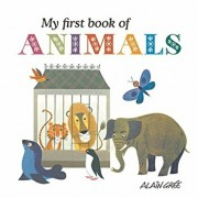 My First Book of Animals, Hardcover/Alain Gree