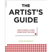The Artist's Guide: How to Make a Living Doing What You Love, Paperback