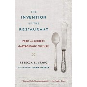 Invention of the Restaurant. Paris and Modern Gastronomic Culture, With a New Preface, Paperback/Rebecca L. Spang