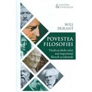 Povestea filosofiei - Vietile si ideile celor mai importanti filosofi occidentali/Will Durant
