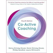 Co-Active Coaching, Fourth Edition: The Proven Framework for Transformative Conversations at Work and in Life, Paperback/Henry Kimsey-House