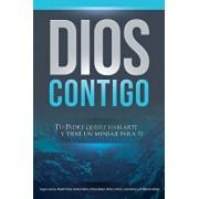 Dios Contigo: Tu Padre quiere hablarte y tiene un mensaje para ti, Paperback/Jorge Lozano
