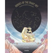 Heroes of the Night Sky: The Greek Myths Behind the Constellations, Hardcover