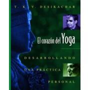 El Coraz N del Yoga: Desarrollando Una PR Ctica Personal, Paperback
