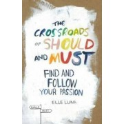 The Crossroads Of Should And Must by Elle Luna