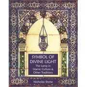 Symbol of Divine Light: The Lamp in Islamic Culture and Other Traditions, Paperback