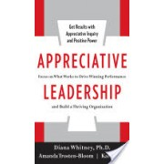 Appreciative Leadership - Focus on What Works to Drive Winning Performance and Build a Thriving Organization (Whitney Diana)(Cartonat) (9780071714068)
