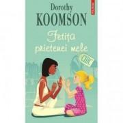 Fetita prietenei mele - Dorothy Koomson